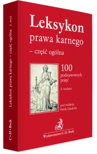 Leksykon prawa karnego - część ogólna. 100 podstawowych pojęć