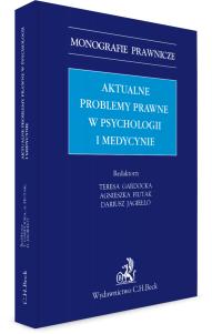 Aktualne problemy prawne w psychologii i medycynie
