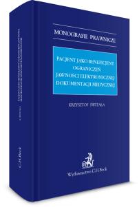 Pacjent jako beneficjent ograniczeń jawności elektronicznej dokumentacji medycznej