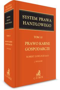 Prawo karne gospodarcze. System Prawa Handlowego. Tom 10