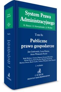 Publiczne prawo gospodarcze. System Prawa Administracyjnego. Tom 8 B