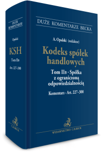Kodeks spółek handlowych. Tom II B. Spółka z ograniczoną odpowiedzialnością. Komentarz do art. 227-300