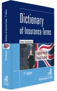 Dictionary of Insurance Terms. Angielsko-polski i polsko-angielski słownik terminologii ubezpieczeniowej