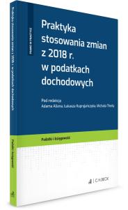 Praktyka stosowania zmian z 2018 r. w podatkach dochodowych