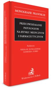 Przeciwdziałanie patologiom na rynku medycznym i farmaceutycznym