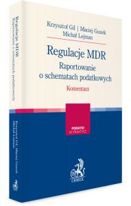 Regulacje MDR. Raportowanie o schematach podatkowych. Komentarz