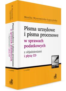 Pisma urzędowe i pisma procesowe w sprawach podatkowych z objaśnieniami i płytą CD