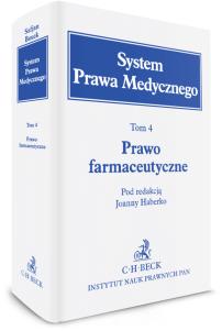 Prawo farmaceutyczne. System Prawa Medycznego. Tom 4