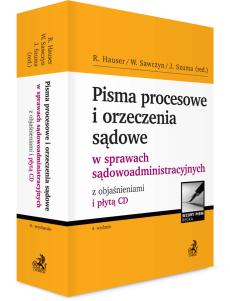 Pisma procesowe i orzeczenia sądowe w sprawach sądowoadministracyjnych z objaśnieniami i płytą CD