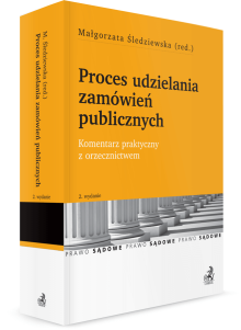 Proces udzielania zamówień publicznych. Komentarz praktyczny z orzecznictwem