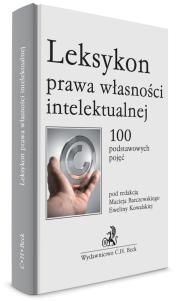Leksykon prawa własności intelektualnej. 100 podstawowych pojęć
