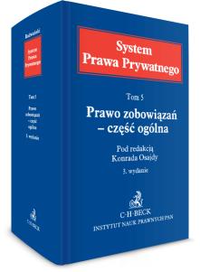 Prawo zobowiązań - część ogólna. System Prawa Prywatnego. Tom 5
