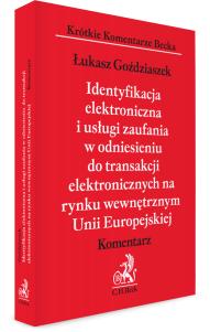 Identyfikacja elektroniczna i usługi zaufania w odniesieniu do transakcji elektronicznych na rynku wewnętrznym Unii Europejskiej. Komentarz
