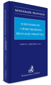 Subsydiarność - uwarunkowania, regulacje i praktyka