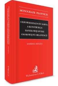 Odpowiedzialność karna a konstrukcja handlowej spółki osobowej w organizacji
