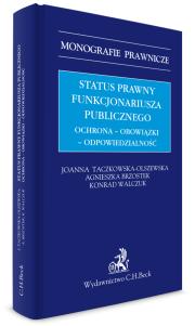 Status prawny funkcjonariusza publicznego. Ochrona - obowiązki - odpowiedzialność