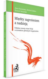 Między zagrożeniem a nadzieją. Polityka rozwoju miast Polski w kontekście globalnych megatrendów