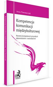 Kompetencje komunikacji międzykulturowej. Rozwój kompetencji przyszłych ekonomistów i menedżerów