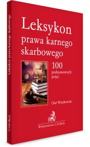Leksykon prawa karnego skarbowego. 100 podstawowych pojęć