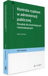 Kontrola rządowa w administracji publicznej. Poradnik dla kontrolujących i kontrolowanych