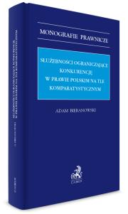 Służebności ograniczające konkurencję w prawie polskim na tle komparatystycznym