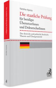 Die staatliche Prüfung für beeidigte ÜbersetzerInnen und DolmetscherInnen. Das deutsche und polnische Strafrecht. Theorie und Übungsmaterial
