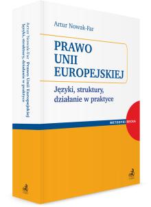 Prawo Unii Europejskiej. Języki, struktury, działanie w praktyce