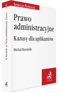 Prawo administracyjne. Kazusy dla aplikantów