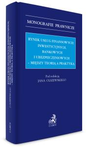 Rynek usług finansowych: inwestycyjnych, bankowych i ubezpieczeniowych – między teorią a praktyką