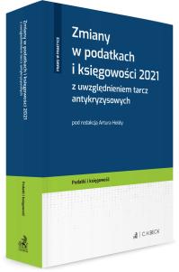 Zmiany w podatkach i księgowości 2021 z uwzględnieniem tarcz antykryzysowych