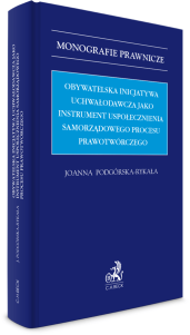Obywatelska inicjatywa uchwałodawcza jako instrument uspołecznienia samorządowego procesu prawotwórczego