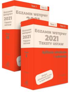 PAKIET: Egzamin wstępny 2021. Teksty ustaw. Aplikacja adwokacka i radcowska. Tom I i II