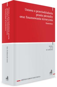 Ustawa o przeciwdziałaniu praniu pieniędzy oraz finansowaniu terroryzmu. Komentarz