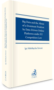 Big Data and the Abuse of a Dominant Position by Data-Driven Online Platforms under EU Competition Law