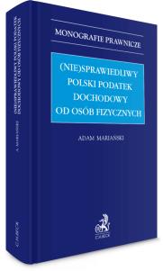 (Nie)sprawiedliwy polski podatek dochodowy od osób fizycznych