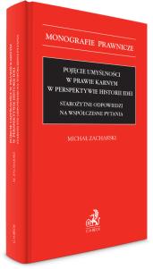 Pojęcie umyślności w prawie karnym w perspektywie historii idei. Starożytne odpowiedzi na współczesne pytania