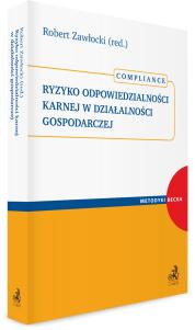 Ryzyko odpowiedzialności karnej w działalności gospodarczej. Compliance