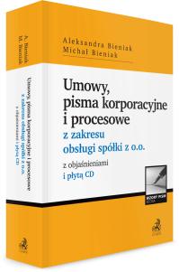 Umowy, pisma korporacyjne i procesowe z zakresu obsługi spółki z o.o. z objaśnieniami i płytą CD