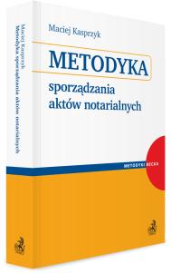Metodyka sporządzania aktów notarialnych