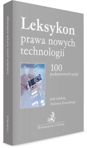 Leksykon prawa nowych technologii. 100 podstawowych pojęć