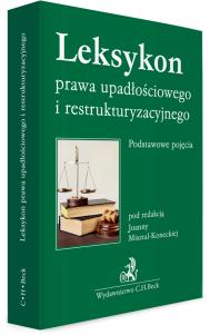 Leksykon prawa upadłościowego i restrukturyzacyjnego. Podstawowe pojęcia