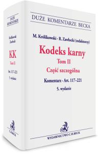 Kodeks karny. Tom II. Część szczególna. Komentarz do art. 117-221