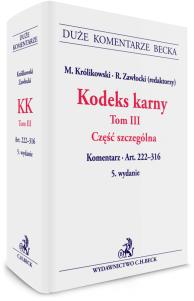 Kodeks karny. Tom III. Część szczególna. Komentarz do art. 222-316