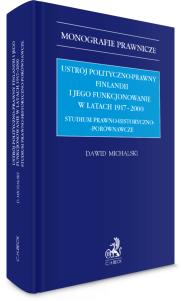 Ustrój polityczno-prawny Finlandii i jego funkcjonowanie w latach 1917–2000. Studium prawno-historyczno-porównawcze