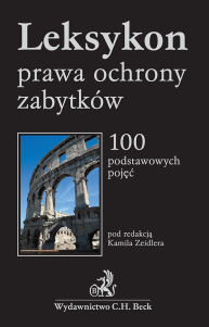 Leksykon prawa ochrony zabytków. 100 podstawowych pojęć