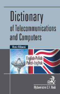 Dictionary of Telecommunications and Computers. English-Polish/Polish-English. Słownik telekomunikacji i informatyki. Angielsko-polski, polsko-angielski