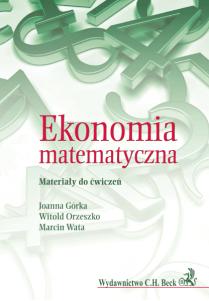 Ekonomia matematyczna. Materiały do ćwiczeń