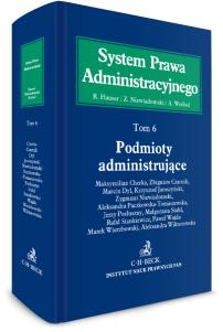 Podmioty administrujące. System Prawa Administracyjnego. Tom 6