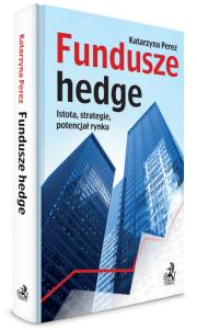 Fundusze hedge Istota, strategie, potencjał rynku