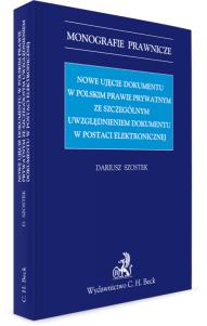 Nowe ujęcie dokumentu w polskim prawie prywatnym ze szczególnym uwzględnieniem dokumentu w postaci elektronicznej